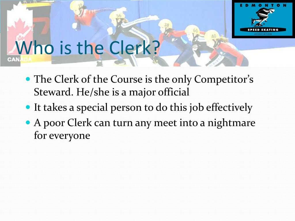 Who is the Clerk?