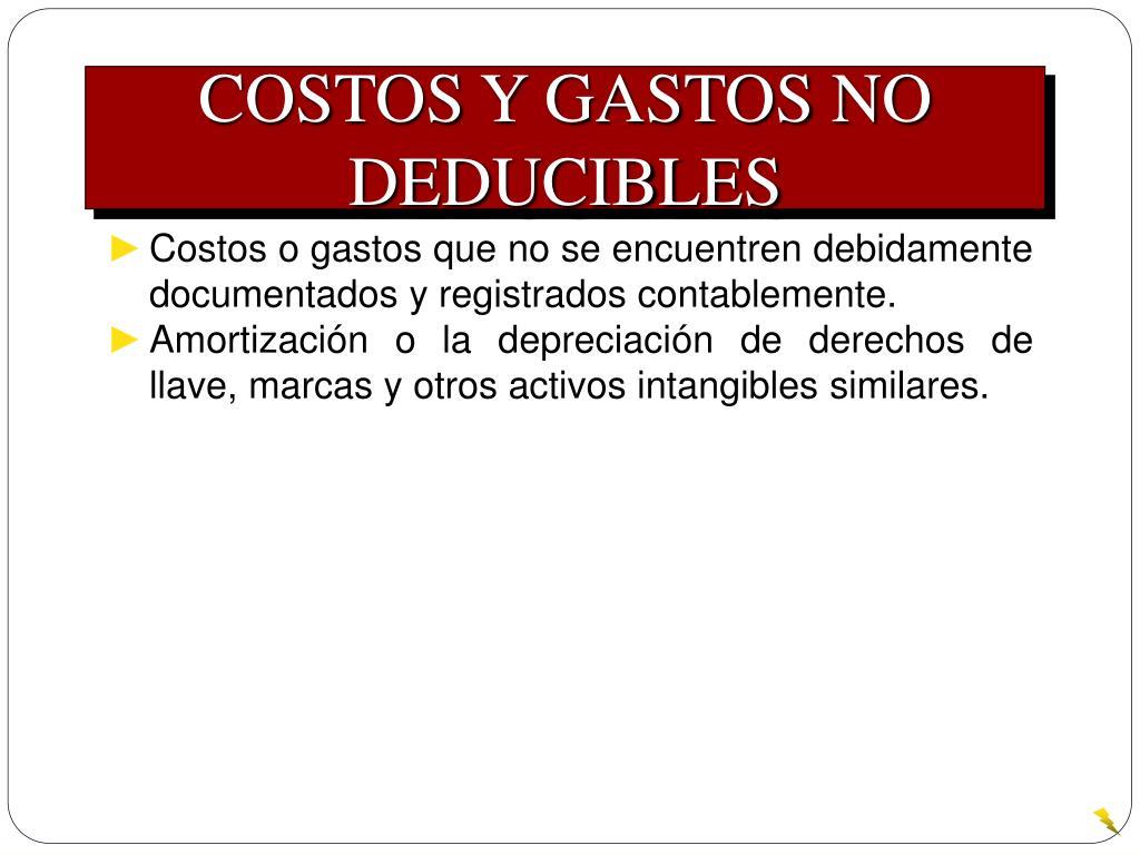 COSTOS Y GASTOS NO DEDUCIBLES