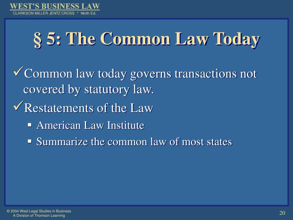 § 5: The Common Law Today