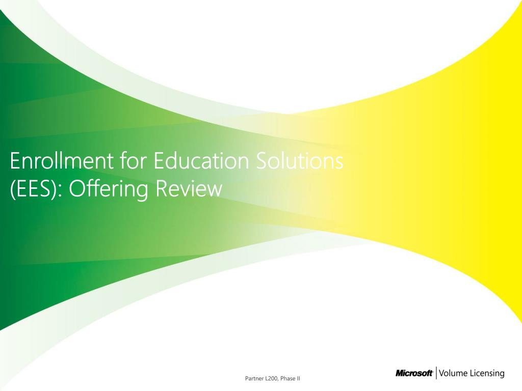 PPT - Enrollment for Educations Solutions (EES) PowerPoint