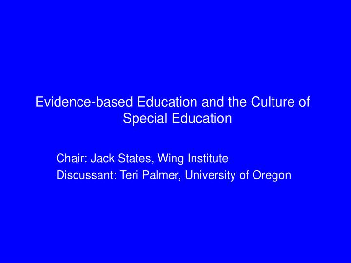 evidence based education and the culture of special education n.