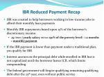 ibr reduced payment recap