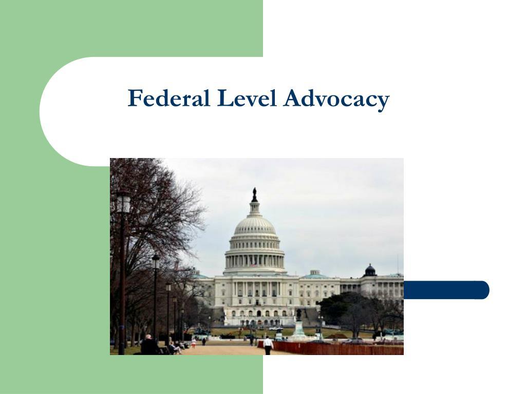 Federal Level Advocacy