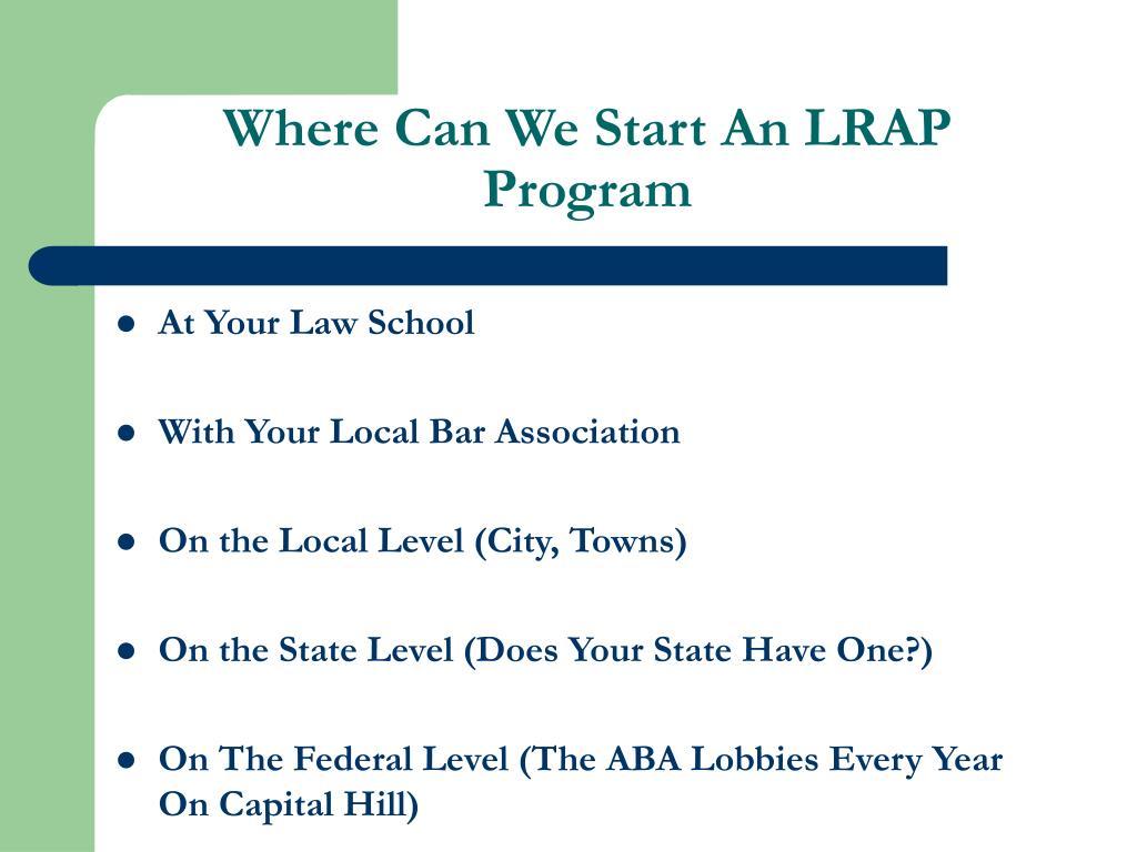 Where Can We Start An LRAP Program