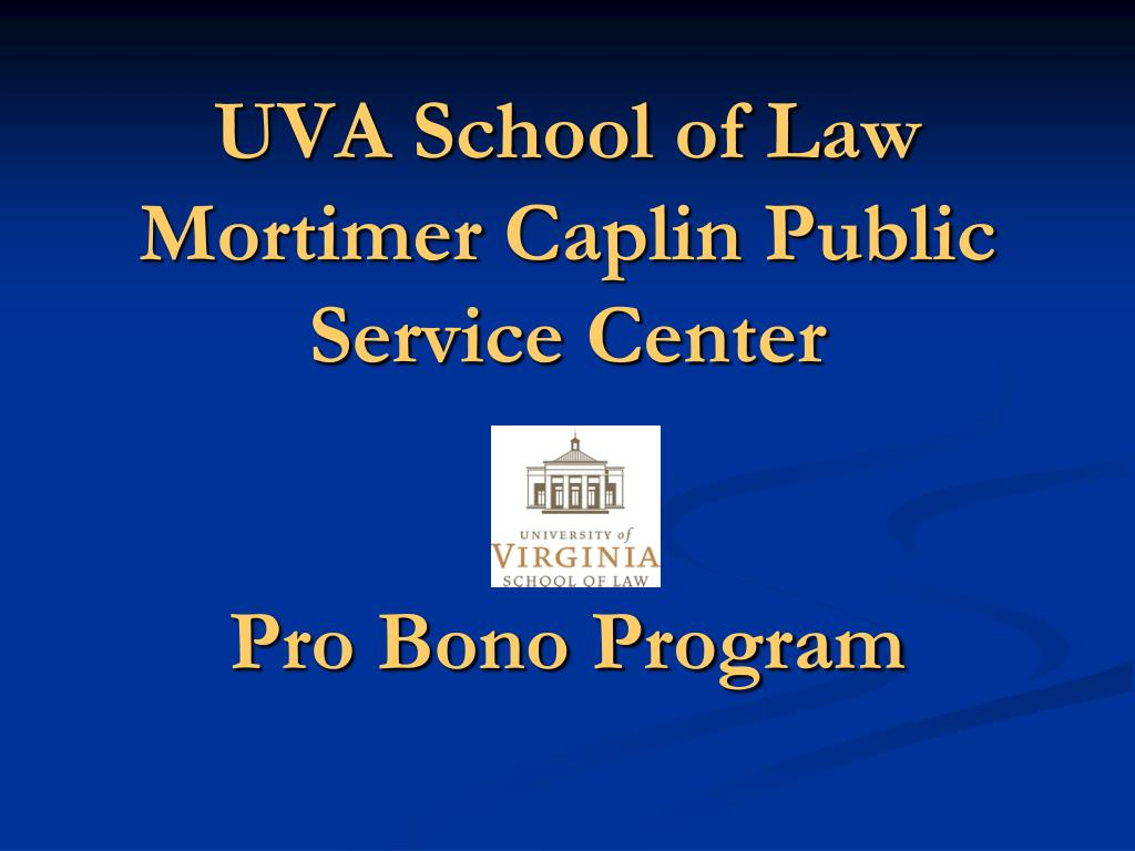 uva school of law mortimer caplin public service center pro bono program l.