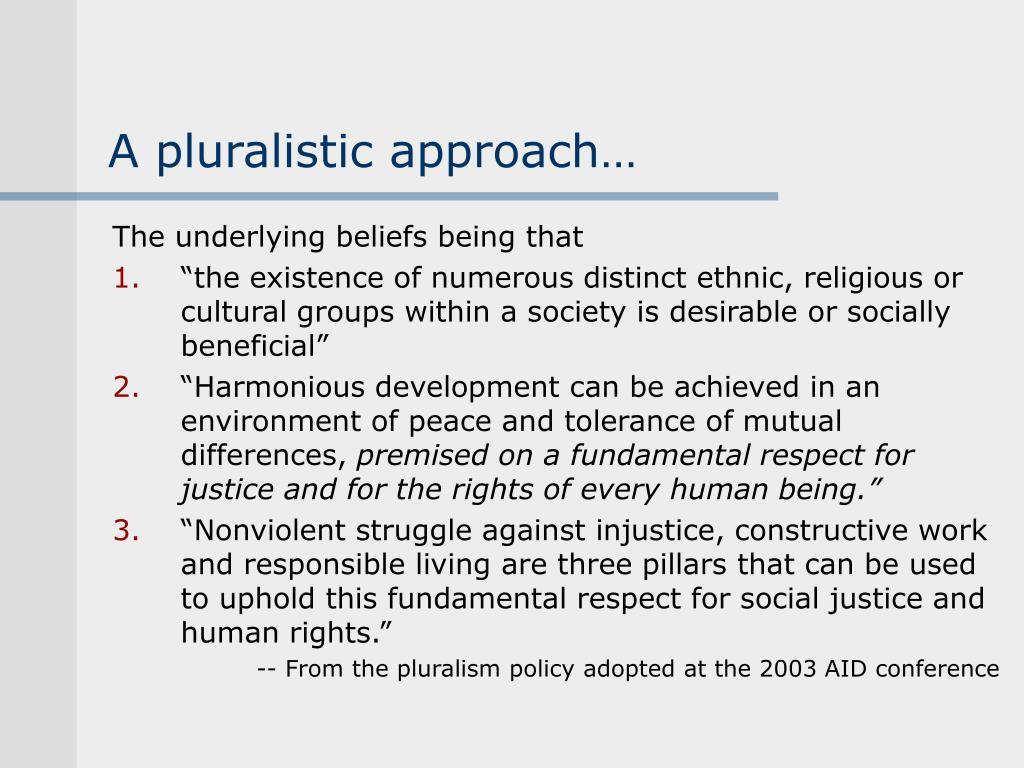 A pluralistic approach…