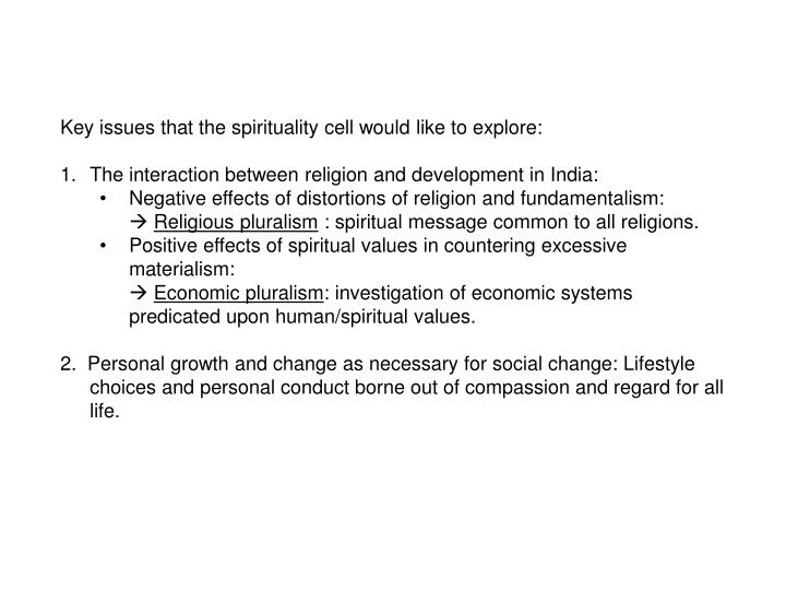 Key issues that the spirituality cell would like to explore: