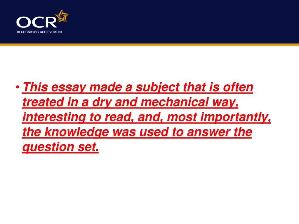 This essay made a subject that is often treated in a dry and mechanical way, interesting to read, and, most importantly, the knowledge was used to answer the question set.