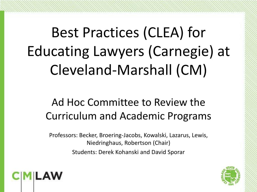 best practices clea for educating lawyers carnegie at cleveland marshall cm l.
