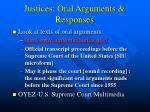 justices oral arguments responses