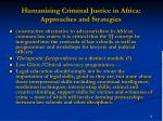 humanising criminal justice in africa approaches and strategies