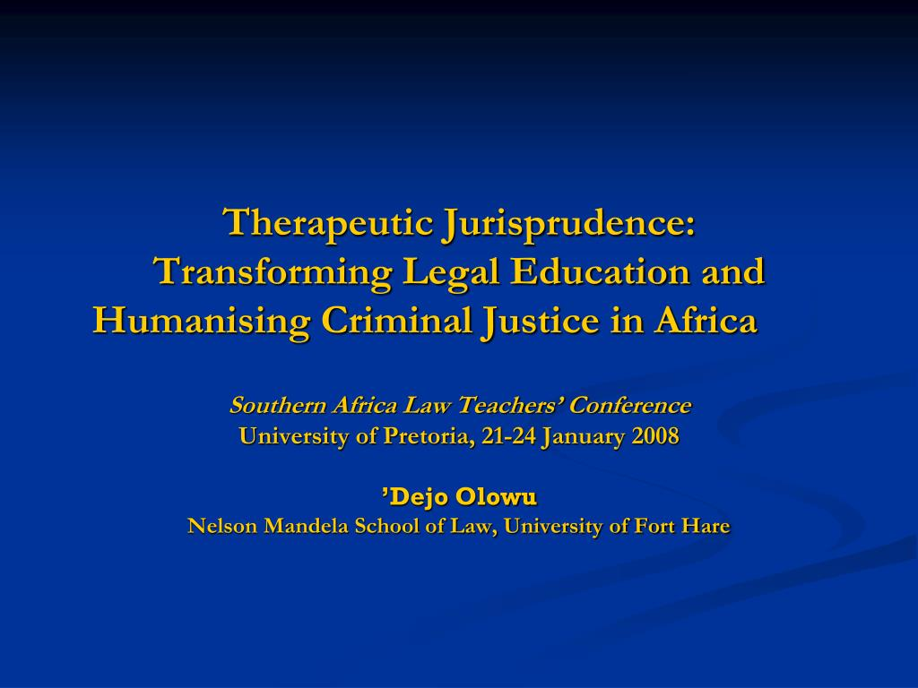 therapeutic jurisprudence transforming legal education and humanising criminal justice in africa l.