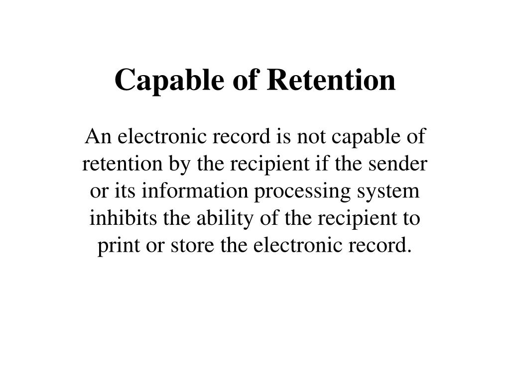 Capable of Retention