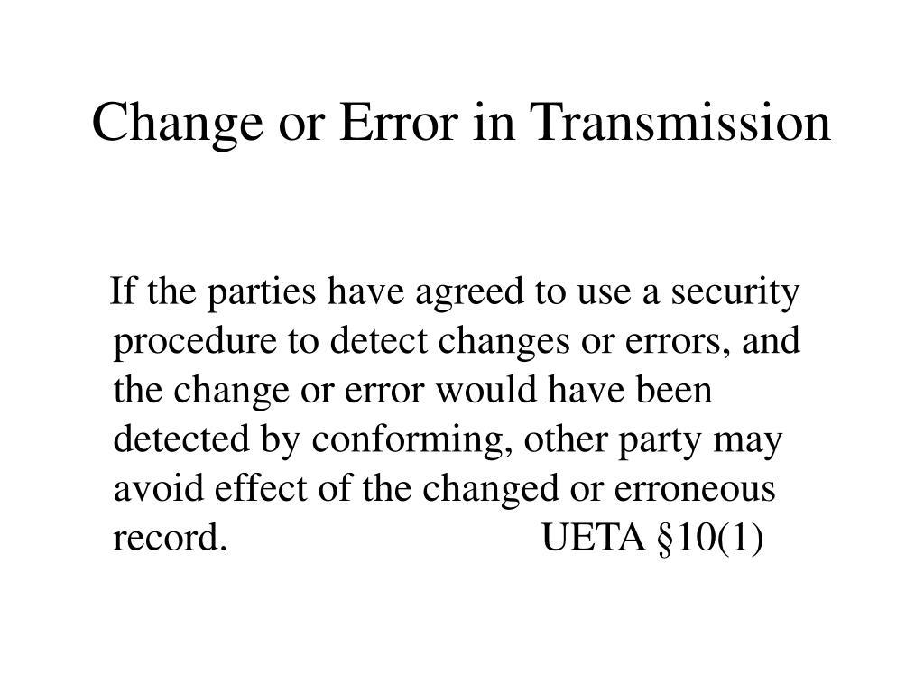 Change or Error in Transmission