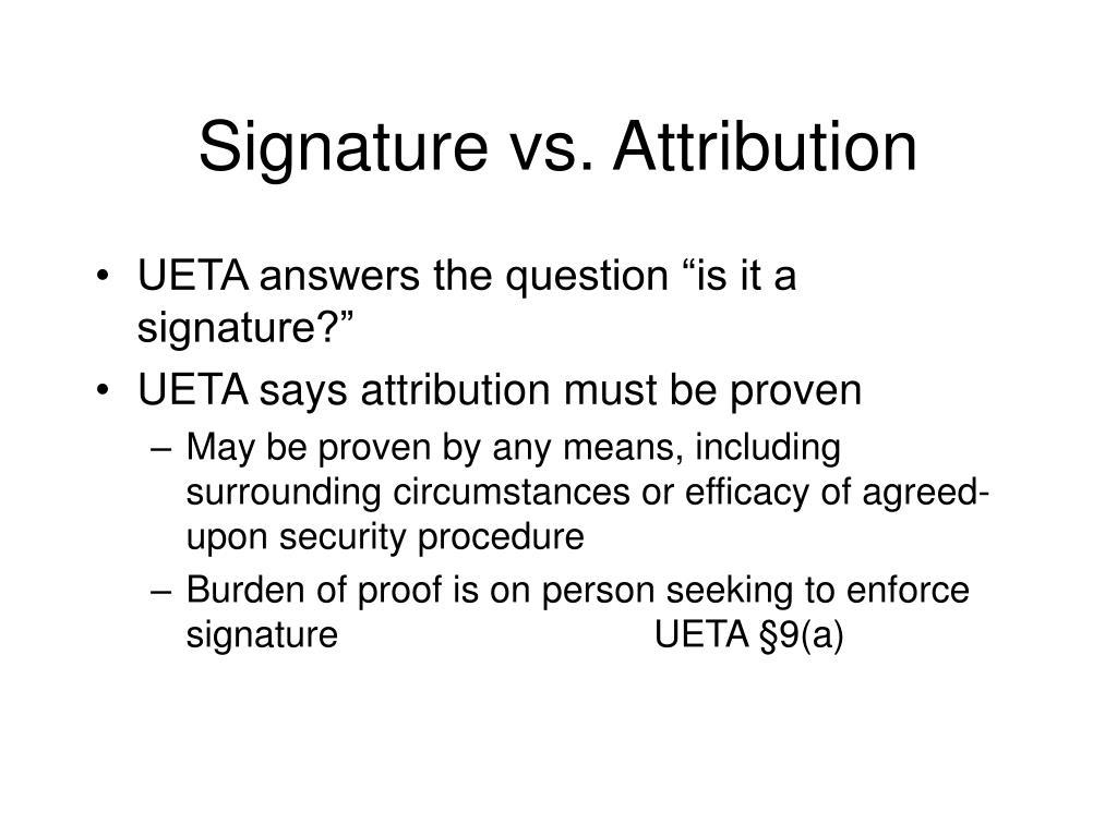 Signature vs. Attribution