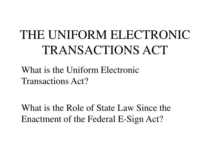 The uniform electronic transactions act