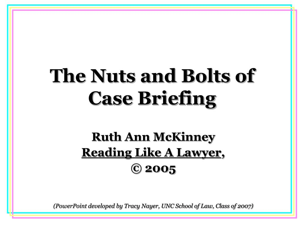 the nuts and bolts of case briefing