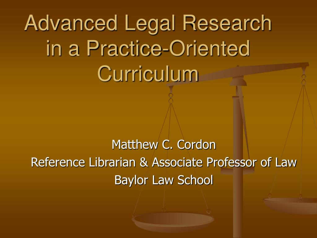 advanced legal research in a practice oriented curriculum l.