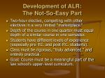 development of alr the not so easy part