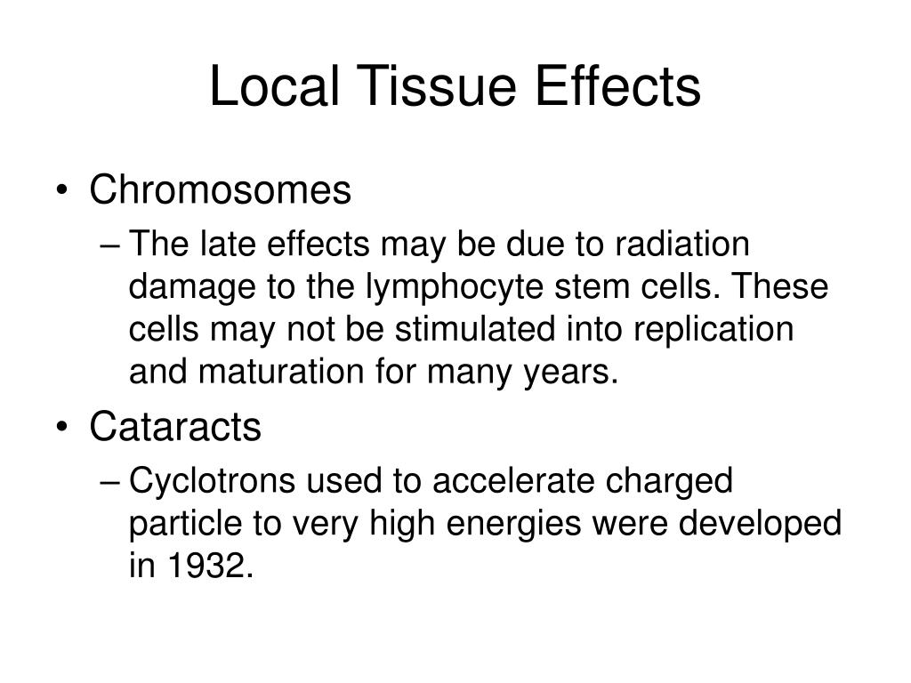 Local Tissue Effects