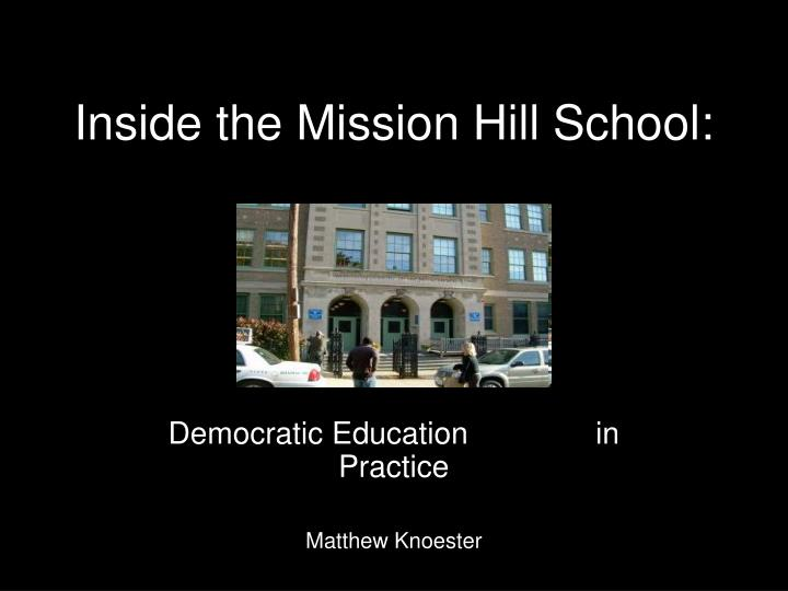 inside the mission hill school n.