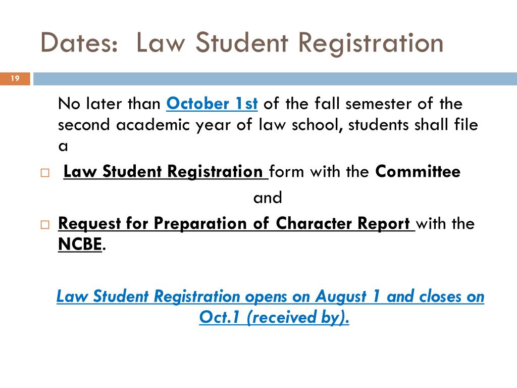 Dates:  Law Student Registration