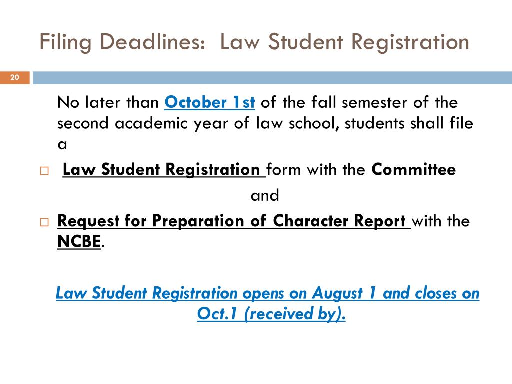 Filing Deadlines:  Law Student Registration
