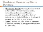 good moral character and fitness definitions