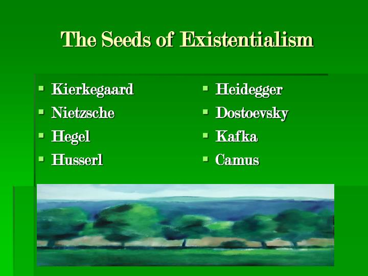 The seeds of existentialism