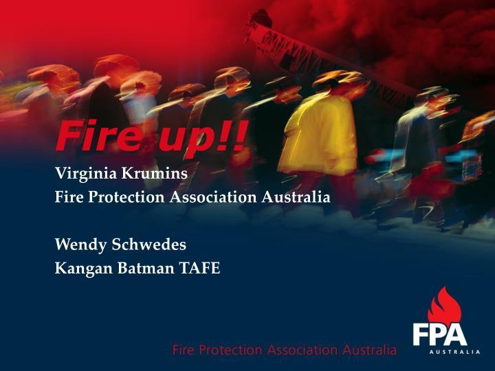 Fire up virginia krumins fire protection association australia wendy schwedes kangan batman tafe