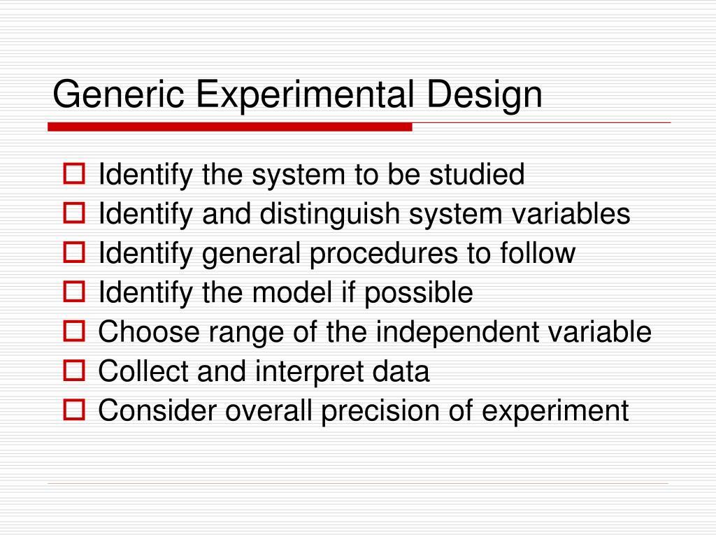 Generic Experimental Design