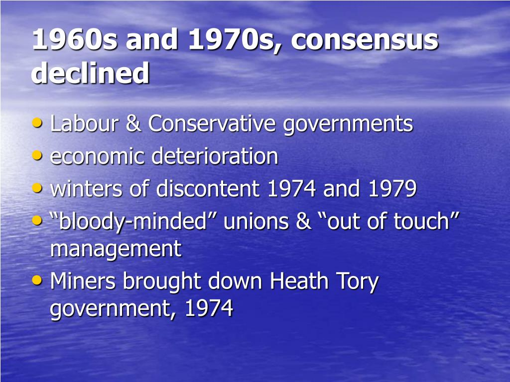1960s and 1970s, consensus declined