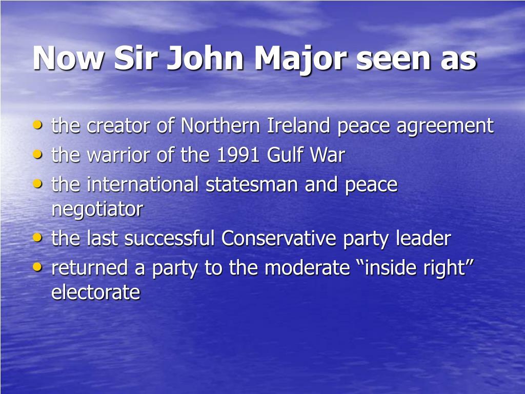 Now Sir John Major seen as