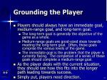 grounding the player14