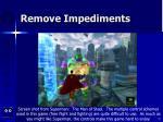 remove impediments47