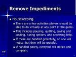 remove impediments57