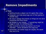 remove impediments58