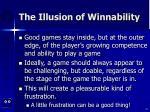 the illusion of winnability41