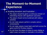 the moment to moment experience17