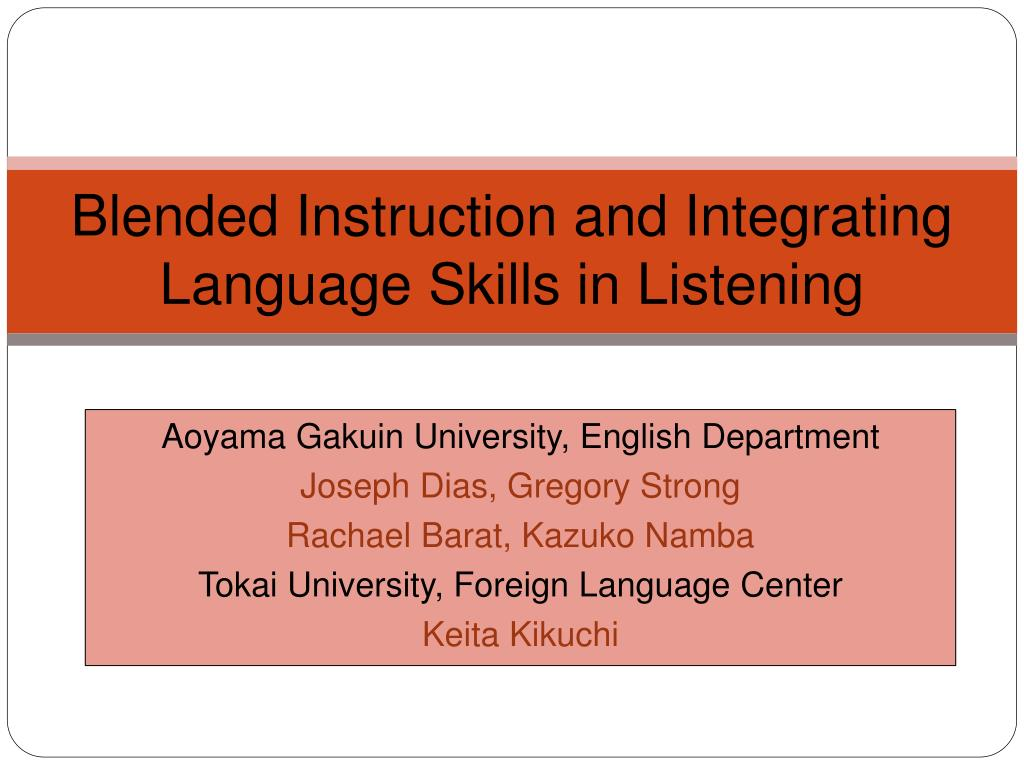 blended instruction and integrating language skills in listening l.