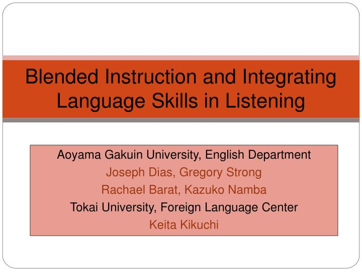 blended instruction and integrating language skills in listening n.