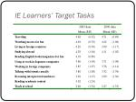 ie learners target tasks