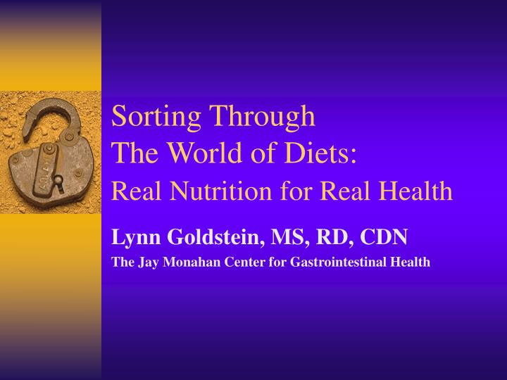 Sorting through the world of diets real nutrition for real health