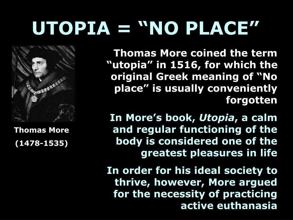 "UTOPIA = ""NO PLACE"""