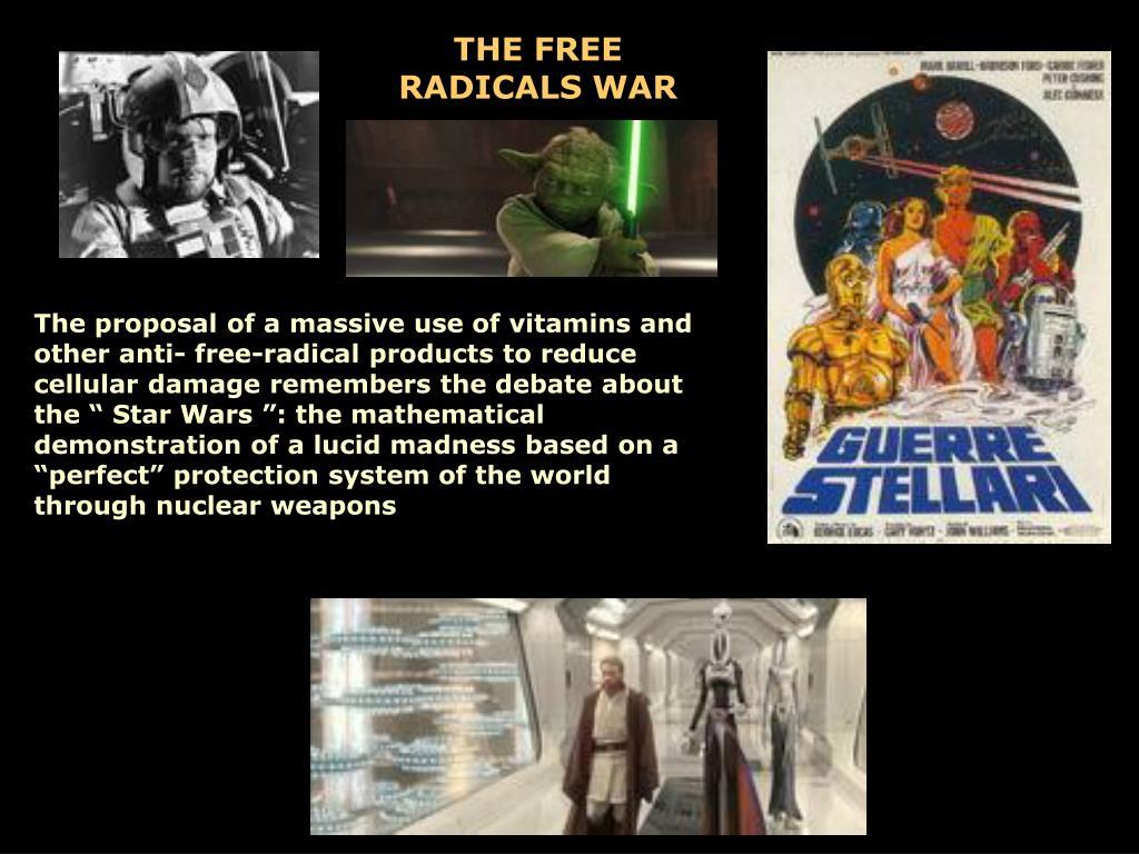 THE FREE RADICALS WAR