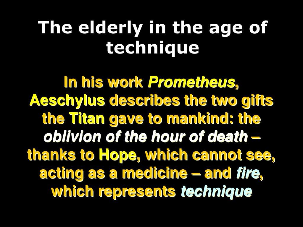The elderly in the age of technique
