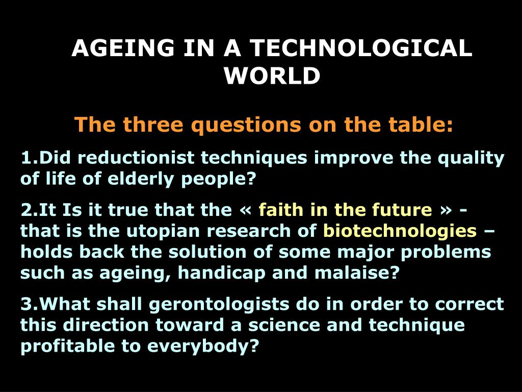 AGEING IN A TECHNOLOGICAL WORLD
