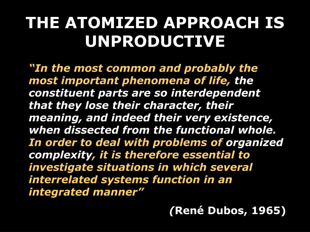 THE ATOMIZED APPROACH IS UNPRODUCTIVE