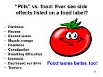 pills vs food ever see side effects listed on a food label