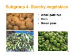 subgroup 4 starchy vegetables